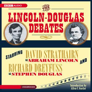 The-lincoln-douglas-debates-unabridged-audiobook