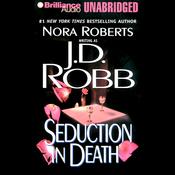 Seduction in Death: In Death, Book 13 (Unabridged) audiobook download