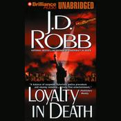 Loyalty in Death: In Death, Book 9 (Unabridged) audiobook download