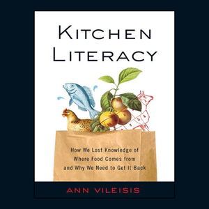 Kitchen-literacy-how-we-lost-knowledge-of-where-food-comes-from-and-why-we-need-to-get-it-back-unabridged-audiobook