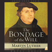 Bondage of the Will (Unabridged) audiobook download