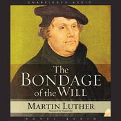 Bondage of the Will (Unabridged) audiobook download