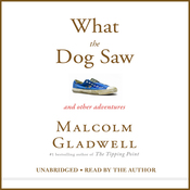 What the Dog Saw: And Other Adventures (Unabridged) audiobook download