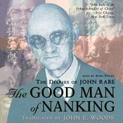 The Good Man of Nanking: The Diaries of John Rabe (Unabridged) audiobook download