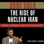 The Rise of Nuclear Iran: How Tehran Defies the West (Unabridged) audiobook download