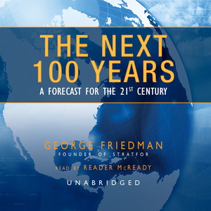 The-next-100-years-a-forecast-for-the-21st-century-unabridged-audiobook