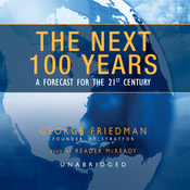 The Next 100 Years: A Forecast for the 21st Century (Unabridged) audiobook download