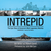 Intrepid: The Epic Story of America's Most Legendary Warship (Unabridged) audiobook download