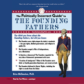 The Politically Incorrect Guide to the Founding Fathers (Unabridged) audiobook download