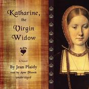 Katharine, the Virgin Widow: A Novel (Unabridged) audiobook download