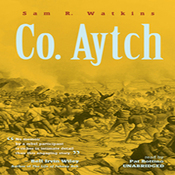 Co. Aytch: The Classic Memoir of the Civil War by a Confederate Soldier (Unabridged) audiobook download