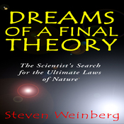 Dreams of a Final Theory: The Scientist's Search for the Ultimate Laws of Nature (Unabridged) audiobook download
