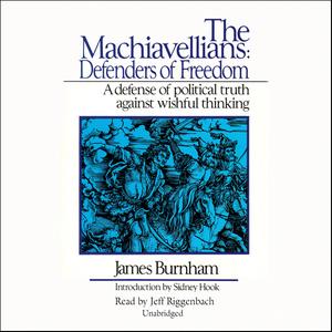The-machiavellians-defenders-of-freedom-unabridged-audiobook