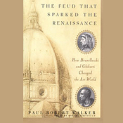 The Feud that Sparked the Renaissance: How Brunelleschi and Ghiberti Changed the Art World (Unabridged) audiobook download