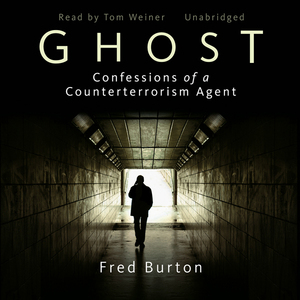 Ghost-confessions-of-a-counterterrorism-agent-unabridged-audiobook