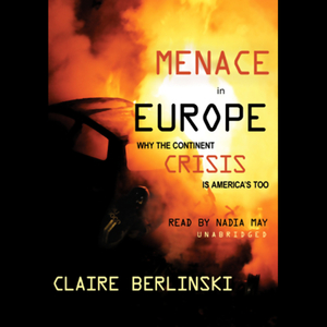 Menace-in-europe-why-the-continents-crisis-is-americas-too-unabridged-audiobook