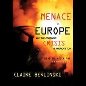 Menace in Europe: Why the Continent's Crisis is America's, Too (Unabridged) audiobook download
