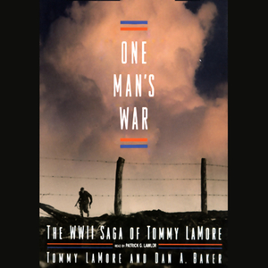 One-mans-war-the-wwii-saga-of-tommy-lamore-unabridged-audiobook