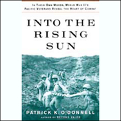 Into the Rising Sun: World War II's Pacific Veterans Reveal the Heart of Combat (Unabridged) audiobook download