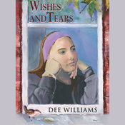 Wishes and Tears (Unabridged) audiobook download