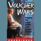 Voucher Wars: Waging the Legal Battle Over School Choice (Unabridged) audiobook download