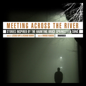 Meeting Across the River: Stories Inspired by the Haunting Bruce Springsteen Song (Unabridged) audiobook download