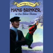 Hans Brinker, or The Silver Skates (Unabridged) audiobook download