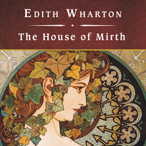 The-house-of-mirth-unabridged-audiobook-5