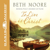To Live Is Christ: Joining Paul's Journey of Faith (Unabridged) audiobook download