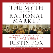 The Myth of the Rational Market: A History of Risk, Reward, and Delusion on Wall Street (Unabridged) audiobook download