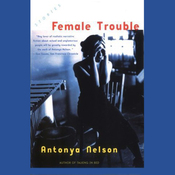 Female Trouble: Stories (Unabridged) audiobook download