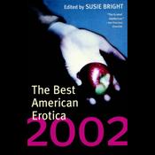 The Best American Erotica 2002 (Unabridged Selections) audiobook download