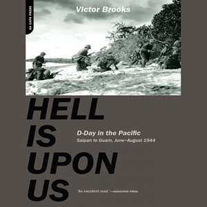 Hell-is-upon-us-d-day-in-the-pacific-saipan-to-guam-june-to-august-1944-unabridged-audiobook