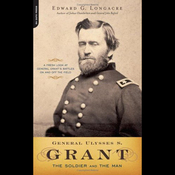General Ulysses S. Grant: The Soldier and the Man (Unabridged) audiobook download