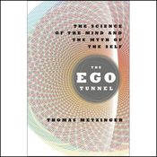 The Ego Tunnel: The Science of the Mind and the Myth of the Self (Unabridged) audiobook download