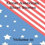 Great American Short Stories: Volume 3 (Unabridged) audiobook download