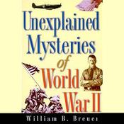 Unexplained Mysteries of World War II (Unabridged) audiobook download