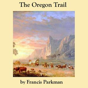 The-oregon-trail-unabridged-audiobook