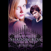 Shadow Kiss: A Vampire Academy Novel (Unabridged) audiobook download