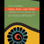 Soul, Salsa and Spirit: Leadership for a Multicultural Age (Unabridged) audiobook download