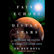 Faint Echoes, Distant Stars: The Science and Politics of Finding Life Beyond Earth (Unabridged) audiobook download