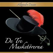 De tre musketorerna [The Three Muskateers] (Unabridged) audiobook download