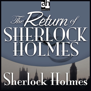 The-return-of-sherlock-holmes-unabridged-audiobook-3
