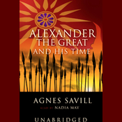 Alexander the Great and His Time (Unabridged) audiobook download