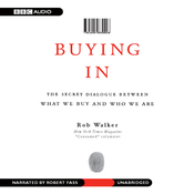 Buying In: The Secret Dialogue Between What We Buy and Who We Are (Unabridged) audiobook download