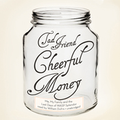 Cheerful Money: Me, My Family, and the Last Days of Wasp Splendor (Unabridged) audiobook download