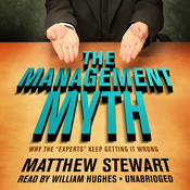 The Management Myth: Why the 'Experts' Keep Getting It Wrong (Unabridged) audiobook download