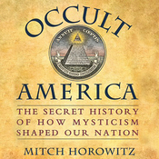 Occult America: The Secret History of How Mysticism Shaped Our Nation (Unabridged) audiobook download