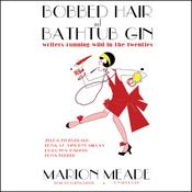 Bobbed Hair and Bathtub Gin: Writers Running Wild in the Twenties (Unabridged) audiobook download