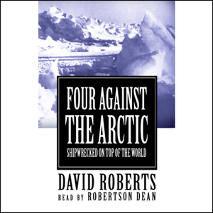 Four-against-the-arctic-shipwrecked-for-six-years-at-the-top-of-the-world-unabridged-audiobook